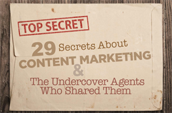 29 Content Marketing Secrets and the Secret Agents Who Shared Them