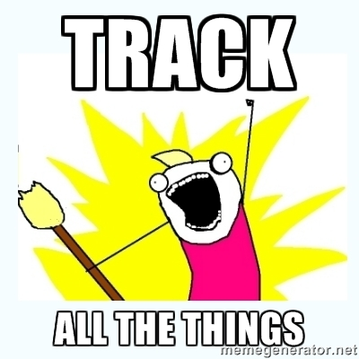 Track all the things meme