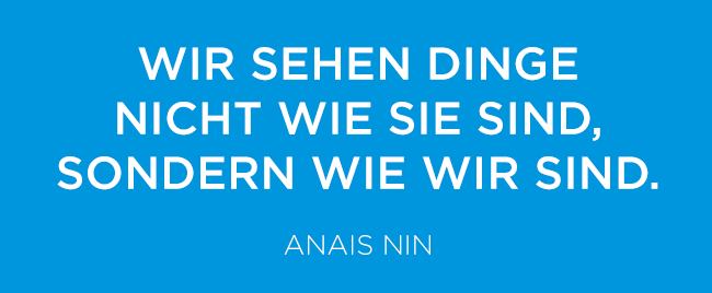 Anais Nin Confirmation Bias Bestaetigungsfehler