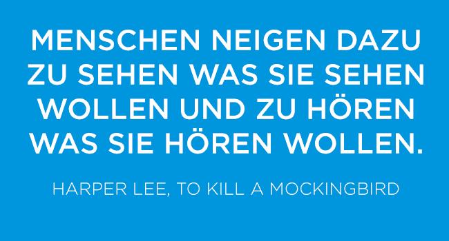 Harper Lee How to kill a mockingbird Confirmation bias Bestaetigungsfehler