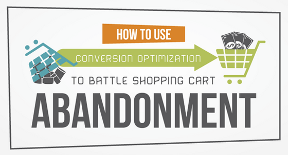 How To Use Conversion Optimization To Battle Shopping Cart Abandonment