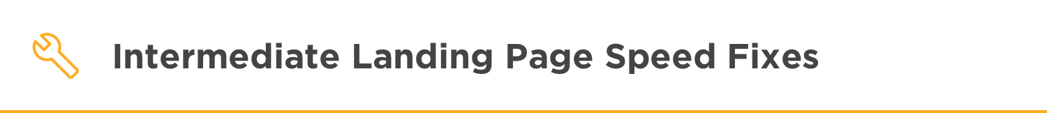 Increase Landing Page Speed - Intermediate Fixes