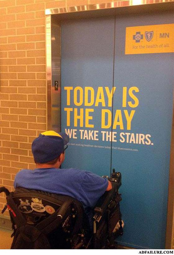 Marketing Fail Today Is The Day We Take The Stairs