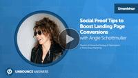 Unwebinar Unbounce Angie Schottmuller social proof
