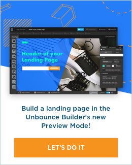 Build a landing page in the Unbounce Builder's new Preview mode