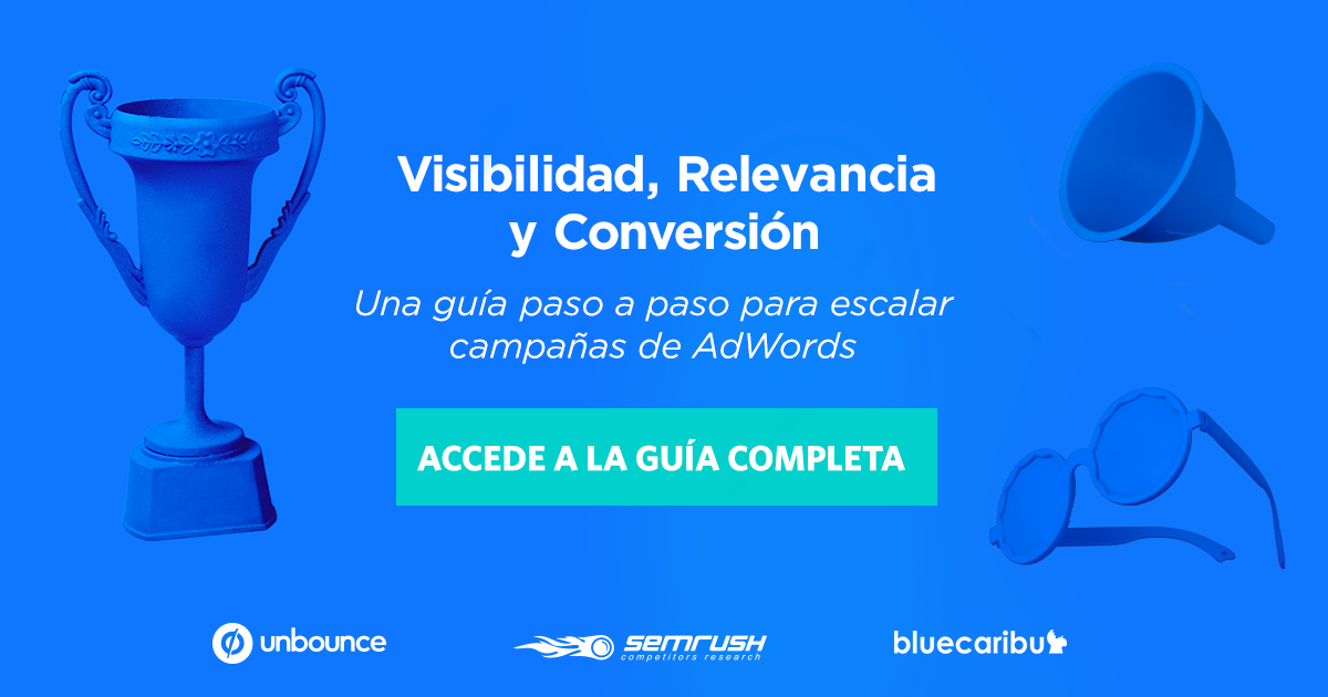 guía google adwords unbounce semrush bluecaribu