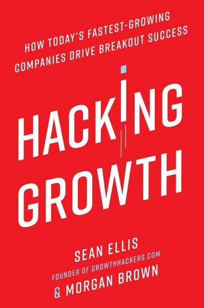Hacking Growth: Buch von Sean Ellis und Morgan Brown
